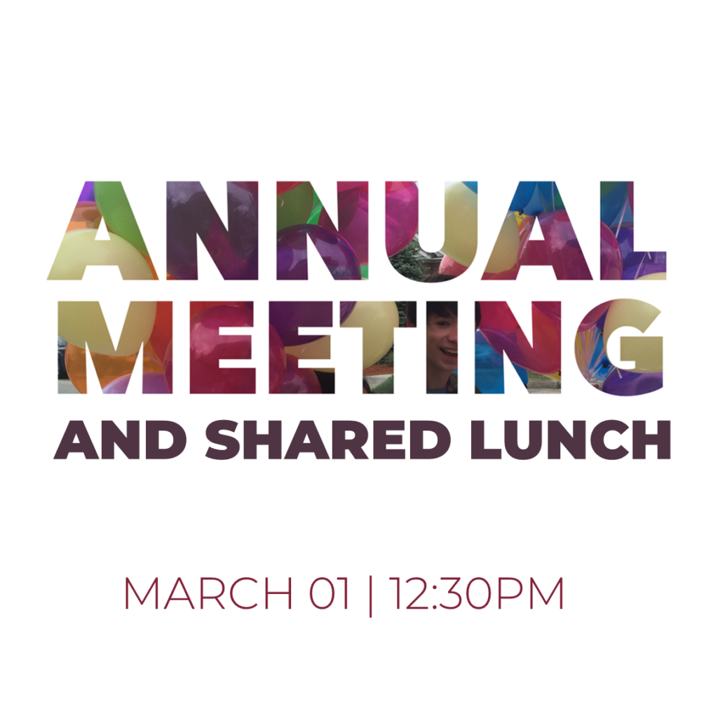 Annual Meeting | Shared Lunch | March 1, 12:30pm